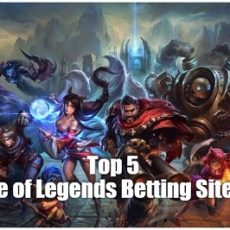 Top 5 League of Legends Betting Sites 2017